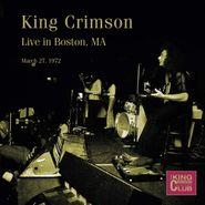 King Crimson, Live In Boston MA March 27, 1972 (CD)