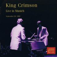 King Crimson, King Crimson Collectors Club Live In Munich September 29, 1982 (CD)