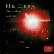 King Crimson, King Crimson Collectors Club Live In Milan June 20, 2003 (CD)