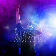 J.J. Hairston & Youthful Praise, Miracle Worker (CD)
