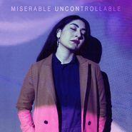 Miserable, Uncontrollable (LP)