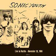 Sonic Youth, Live In Austin, November 26, 1988 (LP)