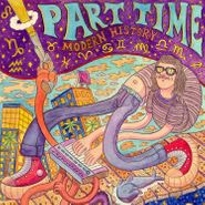 Part Time, Modern History (CD)