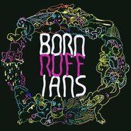 Born Ruffians, RUFF (CD)