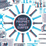 "Chuck Prophet, 3D Night Surfer [Box Set] (7"")"