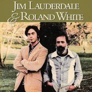 Jim Lauderdale, Jim Lauderdale & Roland White (CD)