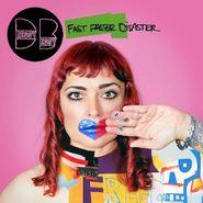Dressy Bessy, Fast Faster Disaster (CD)