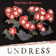 The Felice Brothers, Undress (CD)