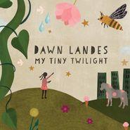 Dawn Landes, My Tiny Twilight EP (CD)