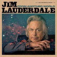 Jim Lauderdale, From Another World (LP)