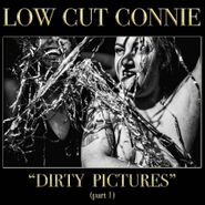 Low Cut Connie, Dirty Pictures (Part 1) (CD)