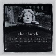 The Church, Deep In The Shallows [30th Anniversary Singles Collection] (CD)