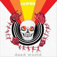 "Jawws, Dead World (7"")"