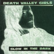 Death Valley Girls, Glow In The Dark (LP)
