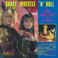 Exotic Adrian Street And The Pile Drivers, Shake Wrestle 'N' Roll (LP)