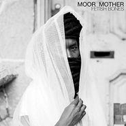 Moor Mother, Fetish Bones (CD)