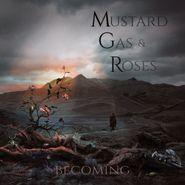 Mustard Gas & Roses, Becoming (CD)