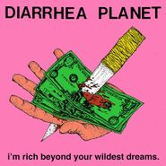 Diarrhea Planet, I'm Rich Beyond Your Wildest Dreams. (LP)