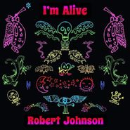 Robert Johnson, I'm Alive (CD)