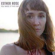 Esther Rose, You Made It This Far (LP)