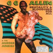 G.G. Allin, Brutality & Bloodshed For All (LP)