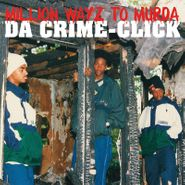 Da Crime-Click, Million Wayz To Murda (CD)