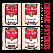 Cosmic Psychos, Loudmouth Soup (CD)