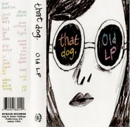 that dog., Old LP [Cassette Store Day] (Cassette)