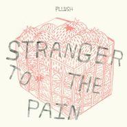 Pllush, Stranger To The Pain [Bone Colored Vinyl] (LP)