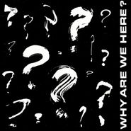"""Various Artists, Why Are We Here? [Record Store Day] (7"""")"""