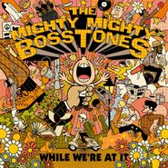 The Mighty Mighty Bosstones, While We're At It (CD)