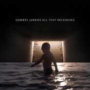 Cowboy Junkies, All That Reckoning (LP)