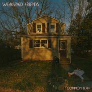 Weakened Friends, Common Blah (CD)