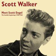 Scott Walker, Meet Scott Engel: The Humble Beginnings 1958-1962 (LP)