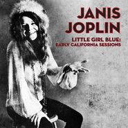 Janis Joplin, Little Girl Blue: Early California Sessions (CD)
