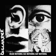 Discharge, Hear Nothing See Nothing Say Nothing (LP)