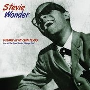 Stevie Wonder, Drown In My Own Tears: Live At The Regal Theater, Chicago 1962 (LP)