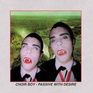 Choir Boy, Passive With Desire [Red Vinyl] (LP)