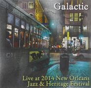 Galactic, Live At Jazz Fest 2014 (CD)