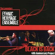 Ethnic Heritage Ensemble, Black Is Back - 40th Anniversary Project (CD)