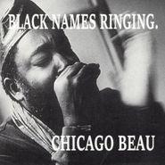 Chicago Beau, Black Names Ringing (CD)