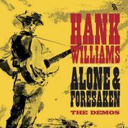 Hank Williams, Alone & Forsaken: The Demos (LP)