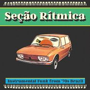 Various Artists, Seção Rítmica: Instrumental Funk From '70s Brazil (CD)