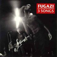 "Fugazi, 3 Songs (7"")"