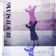 Beach Slang, The Things We Do To Find People Who Feel Like Us (LP)
