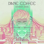 Diane Coffee, Internet Arms (CD)