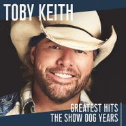 Toby Keith, Greatest Hits: The Show Dog Years (CD)