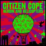 Citizen Cope, Heroin And Helicopters (LP)