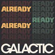 Galactic, Already Ready Already (CD)