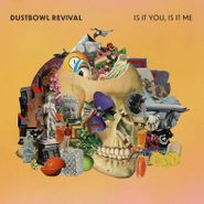 The Dustbowl Revival, Is It You, Is It Me (CD)